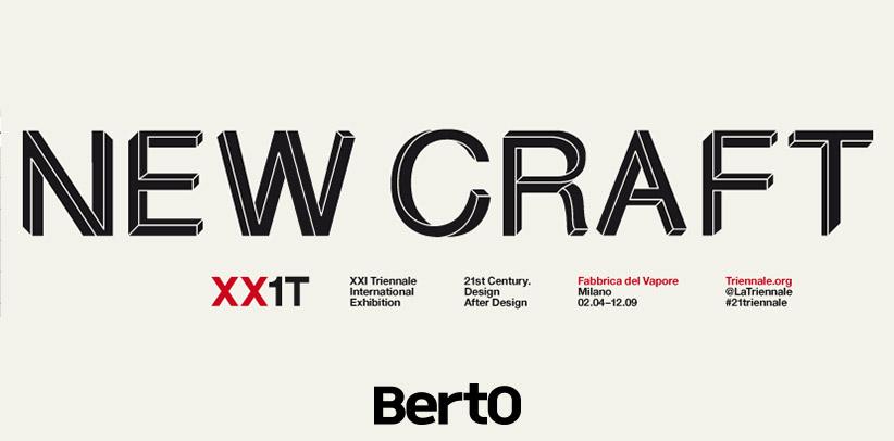 BertO alla mostra New Craft - XXI Triennale di Milano