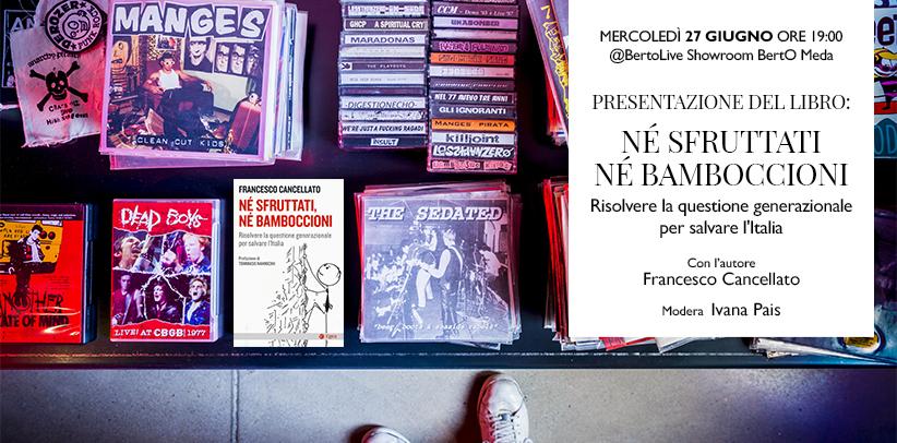 Francesco Cancellato presenta il libro Né sfruttati né bamboccioni a BertoLive Meda