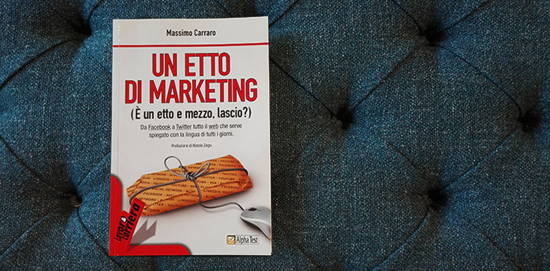un etto di marketing e il caso studio berto salotti nel libro di massimo carraro